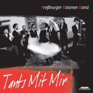 Preßburger Klezmer Band - Tants mit mir